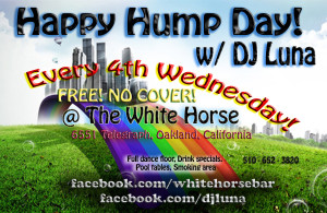 Happy Hump Day with DJ Luna! @ The White Horse Inn | Oakland | California | United States