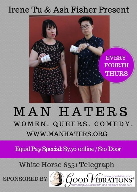 MAN HATERS....Women. Queers. Comedy. @ White Horse Bar | Oakland | California | United States