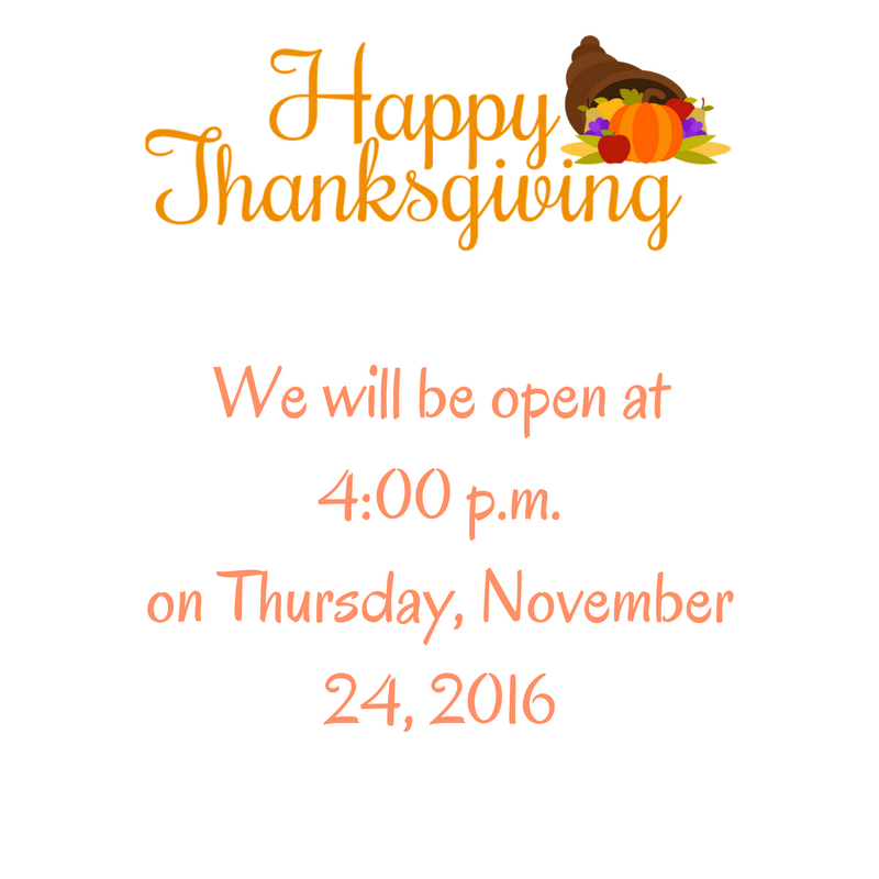 we-will-be-open-at-4-00-p-m-on-thursday-november-24-2016