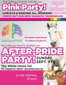 White Horse Inn: Celebrating its 85thyears  Presents: Oakland Pride Weekend Party!